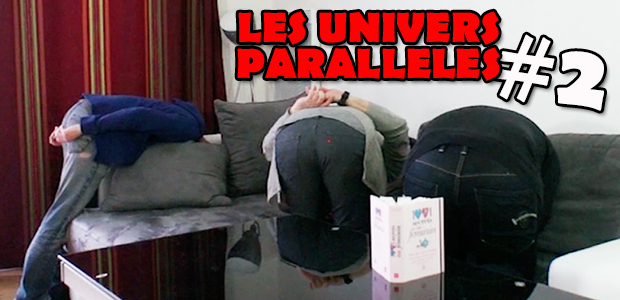 Pendant ce temps dans un Univers Parallèle ... épisode 2