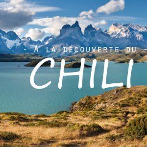 decouverte-chili-voyage