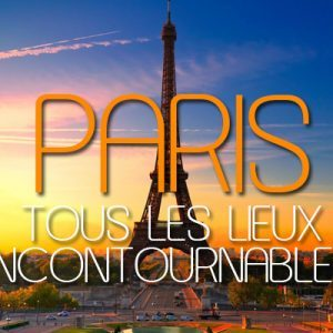 Les lieux incontournables à visiter en trois jours à Paris !